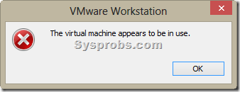 The virtual machine appears to be in use - windows 8/7