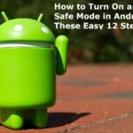 Safe Mode in Android: How to Turn Off & Turn On : Follow12 Steps
