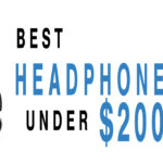 Best Headphones Under $200 in 2017 [Expert Reviews]